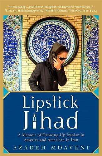 9781586483784: Lipstick Jihad: A Memoir of Growing up Iranian in America and American in Iran