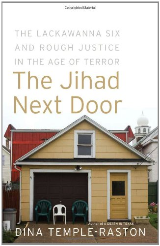 9781586484033: The Jihad Next Door: The Lackawanna Six and Rough Justice in an Age of Terror
