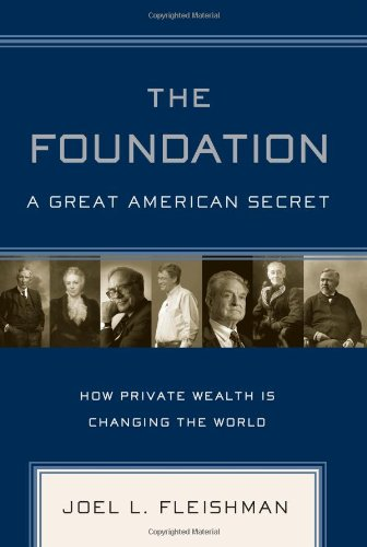 9781586484118: The Foundation: A Great American Secret: How Private Wealth Is Changing the World