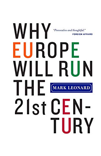 9781586484248: Why Europe Will Run the 21st Century