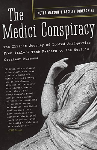 9781586484385: The Medici Conspiracy: The Illicit Journey of Looted Antiquities- From Italy's Tomb Raiders to the World's Greatest Museums