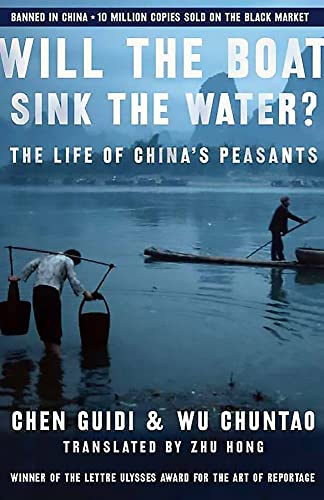 Will the Boat Sink the Water?: The Life of China's Peasants: Chen, Guidi/Chuntao, Wu