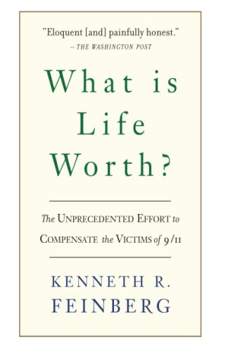 9781586484514: What Is Life Worth?: The Inside Story of the 9/11 Fund and Its Effort to Compensate the Victims of September 11th