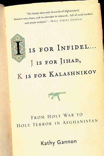 9781586484521: I is for Infidel: From Holy War to Holy Terror in Afghanistan