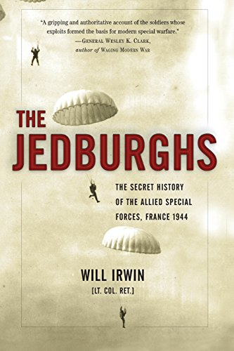 The Jedburghs: The Secret History of the: Irwin, Will