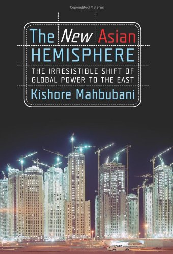 9781586484668: The New Asian Hemisphere: The Irresistible Shift of Global Power to the East