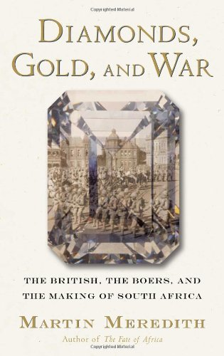 DIAMONDS, GOLD, AND WAR. the British, the Boers, and the making of South Africa.