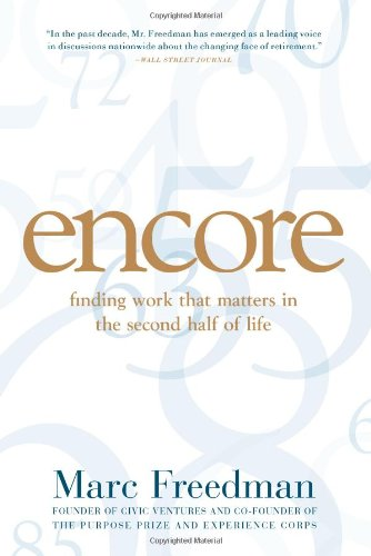 9781586484835: Encore: Finding Work that Matters in the Second Half of Life