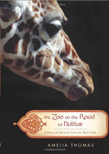 9781586484897: The Zoo on the Road to Nablus: A Story of Survival from the West Bank