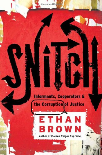 9781586484927: Snitch: Informants, Cooperators & the Corruption of Justice