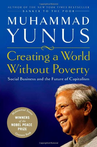 9781586484934: Creating a World without Poverty: Social Business and the Future of Capitalism