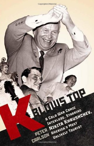 9781586484972: K Blows Top: A Cold War Comic Interlude Starring Nikita Khrushchev, America's Most Unlikely Tourist