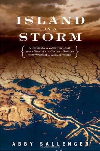 Island in a Storm: A Rising Sea,: Sallenger, Abby