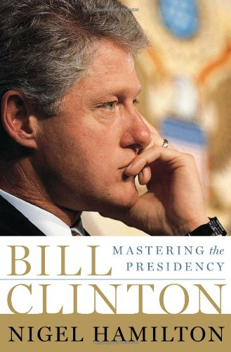 9781586485160: Bill Clinton: Mastering the Presidency