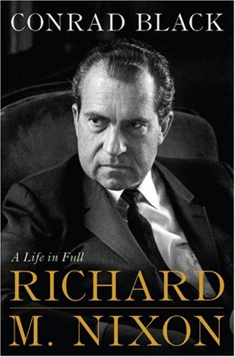 A Life in Full. Richard M. Nixon. { SIGNED & DATED }{ FIRST U.S. EDITION/FIRST PRINTING.}....