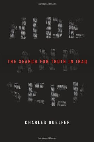 Hide and Seek: The Search for Truth in Iraq: Duelfer, Charles