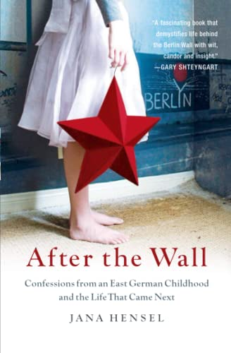 9781586485597: After the Wall: Confessions from an East German Childhood and the Life that Came Next