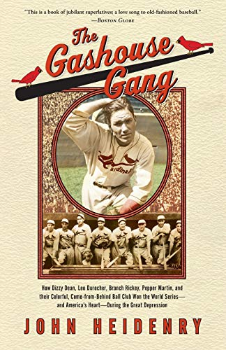 THE GASHOUSE GANG: How Dizzy Dean, Leo Durocher, Branch Rickey, Pepper Martin and Their Colorful ...