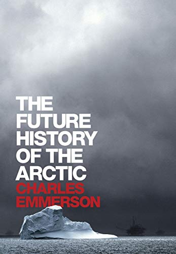 9781586486365: The Future History of the Arctic