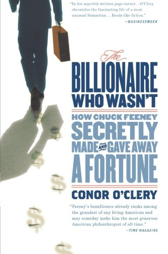 9781586486426: The Billionaire Who Wasn't: How Chuck Feeney Secretly Made and Gave Away a Fortune