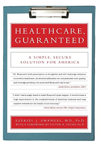 9781586486624: Healthcare, Guaranteed: A Simple, Secure Solution for America