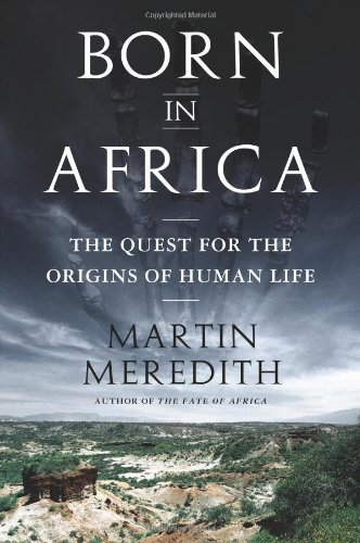9781586486631: Born in Africa: The Quest for the Origins of Human Life