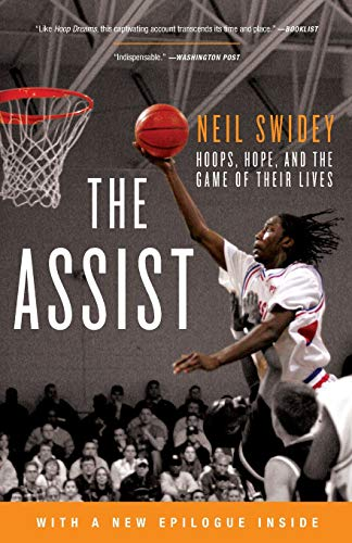 The Assist: Hoops, Hope, and the Game of Their Lives: Swidey, Neil