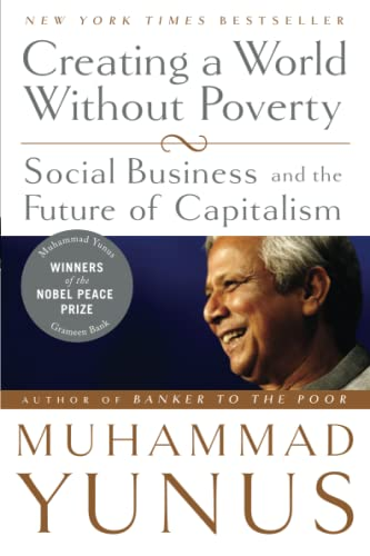 9781586486679: Creating a World Without Poverty: Social Business and the Future of Capitalism