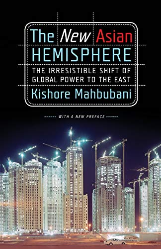 9781586486716: The New Asian Hemisphere: The Irresistible Shift of Global Power to the East
