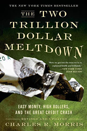 9781586486914: The Two Trillion Dollar Meltdown: Easy Money, High Rollers, and the Great Credit Crash