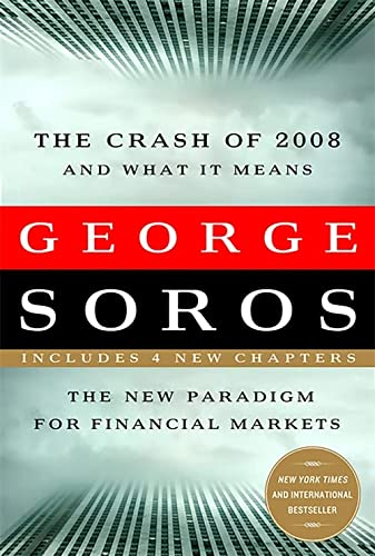 9781586486990: The Crash of 2008 and What it Means: The New Paradigm for Financial Markets