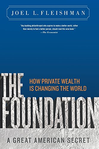 9781586487027: The Foundation: A Great American Secret; How Private Wealth is Changing the World