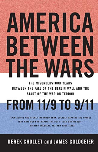 9781586487058: America Between the Wars: From 11/9 to 9/11; The Misunderstood Years Between the Fall of the Berlin Wall and the Start of the War on Terror