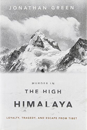 9781586487140: Murder in the High Himalaya: Loyalty, Tragedy, and Escape from Tibet