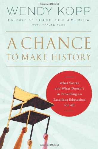 9781586487409: A Chance to Make History: What Works and What Doesn't in Providing an Excellent Education for All