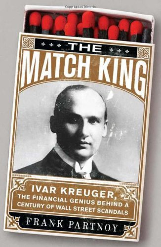 9781586487430: The Match King: Ivar Kreuger, The Financial Genius Behind a Century of Wall Street Scandals