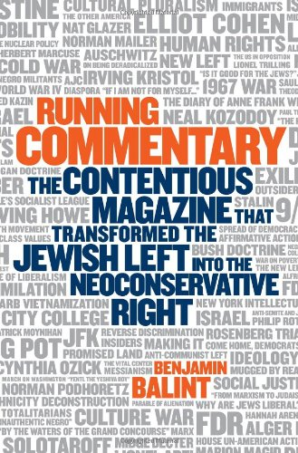9781586487492: Running Commentary: The Contentious Magazine that Transformed the Jewish Left into the Neoconservative Right