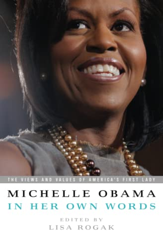 9781586487621: Michelle Obama in her Own Words: The Views and Values of America's First Lady