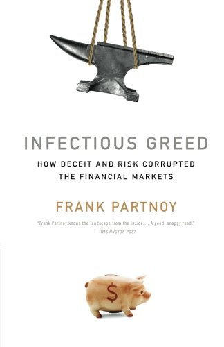 9781586487843: Infectious Greed: How Deceit and Risk Corrupted the Financial Markets