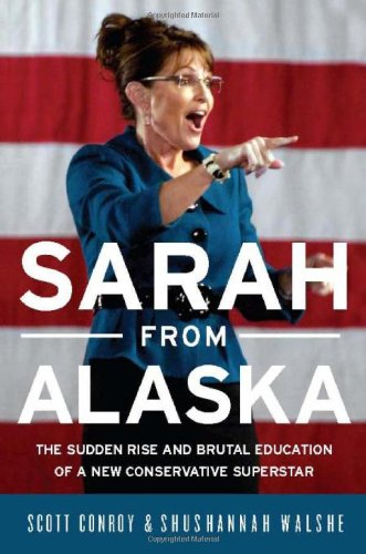 9781586487881: Sarah from Alaska: The Sudden Rise and Brutal Education of a New Conservative Superstar