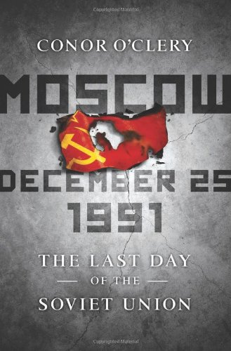 9781586487966: Moscow, December 25, 1991: The Last Day of the Soviet Union