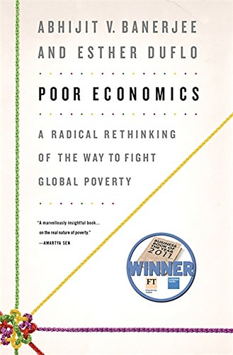 9781586487980: Poor Economics: A Radical Rethinking of the Way to Fight Global Poverty