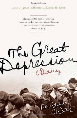 The Great Depression: A Diary: Roth, Benjamin