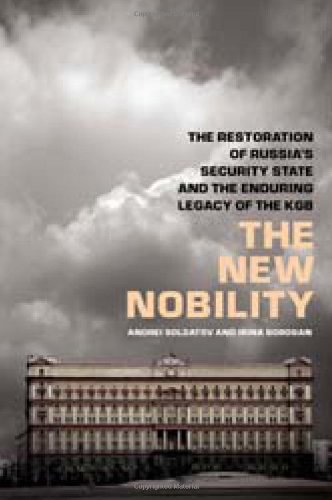 9781586488024: The New Nobility: The Restoration of Russia's Security State and the Enduring Legacy of the KGB: 320