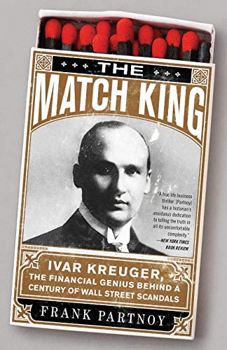 9781586488123: The Match King: Ivar Kreuger, The Financial Genius Behind a Century of Wall Street Scandals