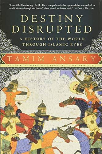 9781586488130: Destiny Disrupted: A History of the World Through Islamic Eyes