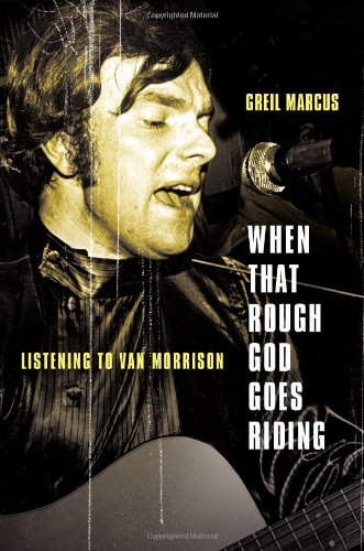 9781586488215: When That Rough God Goes Riding: Listening to Van Morrison