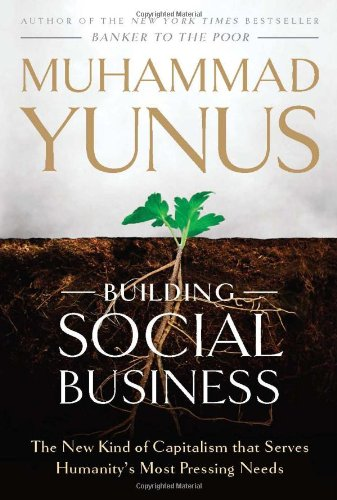 9781586488246: Building Social Business: The New Kind of Capitalism That Serves Humanity's Most Pressing Needs