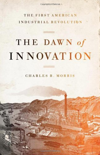 9781586488284: The Dawn of Innovation: The First American Industrial Revolution