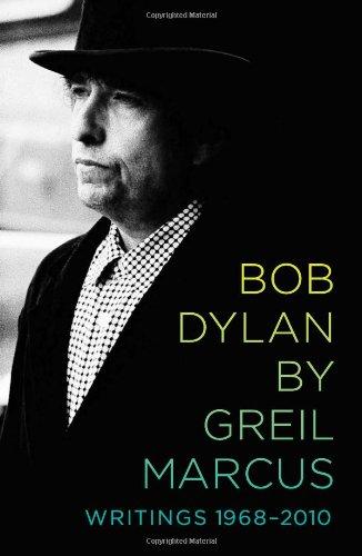 9781586488314: Bob Dylan by Greil Marcus: Writings 1968-2010